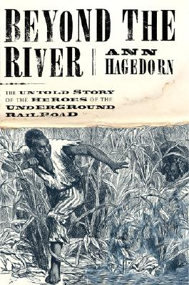 Image for BEYOND THE RIVER : THE UNTOLD STORY OF T