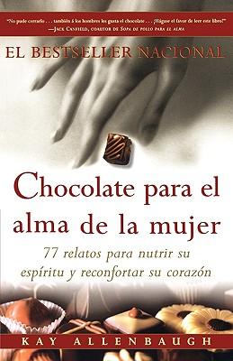 """Chocolate para el alma de la mujer, """"Allenbaugh, Kay """""""