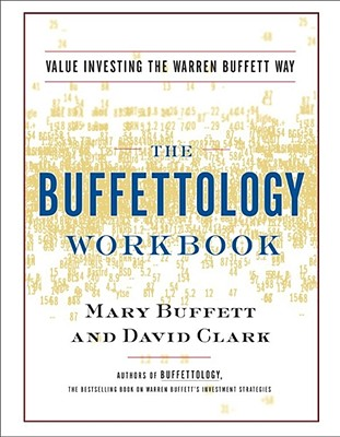 The Buffettology Workbook: Value Investing The Warren Buffett Way, Buffett, Mary; Clark, David