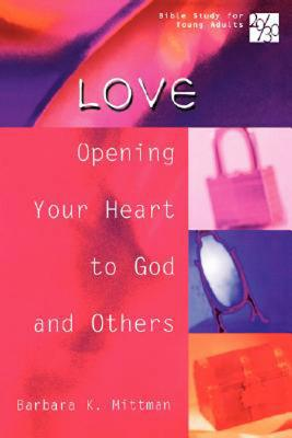 20/30 Bible Study for Young Adults: Love: Opening Your Heart to God and Others, Mittman, Barbara K.