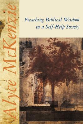Preaching Biblical Wisdom in a Self-Help Society, McKenzie, Alyce