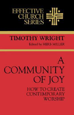 Image for A Community of Joy: How to Create Contemporary Worship (Effective Church Series)
