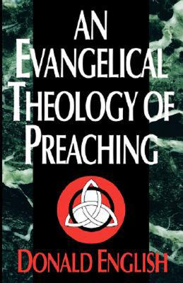 Image for An Evangelical Theology of Preaching
