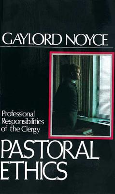 Image for Pastoral Ethics: Professional Responsibilities of the Clergy
