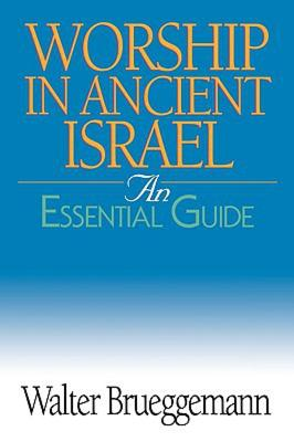 Image for Worship In Ancient Israel: The Essential Guide (Abbingdon's Essential Guides)