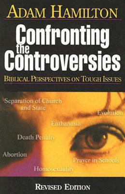 Image for Confronting the Controversies: Biblical Perspectives on Tough Issues