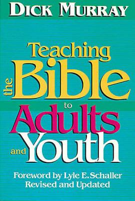 Teaching the Bible to Adults and Youth, Murray, Dick