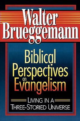 Biblical Perspectives on Evangelism: Living in a Three-Storied Universe, Walter Brueggemann
