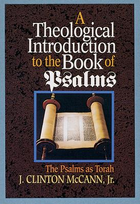 Image for A Theological Introduction to the Book of Psalms: The Psalms as Torah