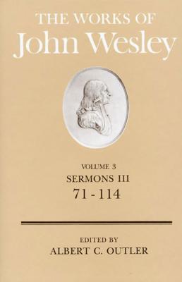Image for The Works of John Wesley Volume 3: Sermons III (71-114)