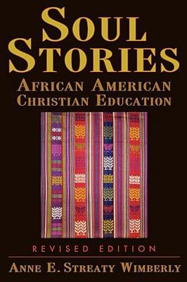 Soul Stories Revised Edition, Anne E. Wimberly