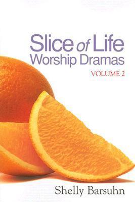 Slice of Life Worship Dramas Volume 2, Barsuhn, Rochelle