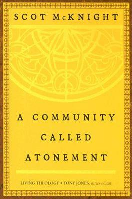 Image for A Community Called Atonement (Living Theology)