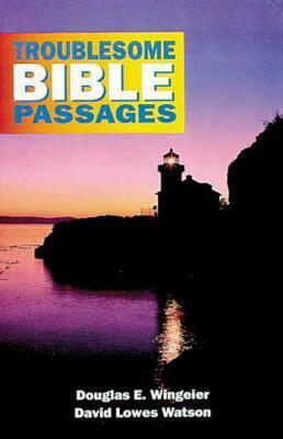 Troublesome Bible Passages/Student Book (v. 1), Douglas Wingeier, David L. Watson