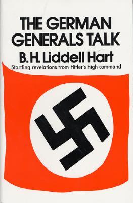 The German Generals Talk, Basil H. Liddell Hart