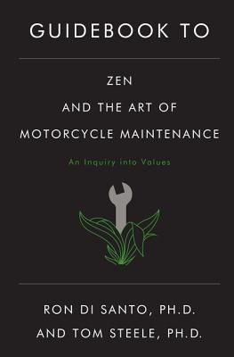 Guidebook to Zen and the Art of Motorcycle Maintenance, DiSanto, Ronald L.; Steele, Thomas J.