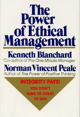 The Power of Ethical Management, Blanchard, Kenneth;Peale, Norman Vincent