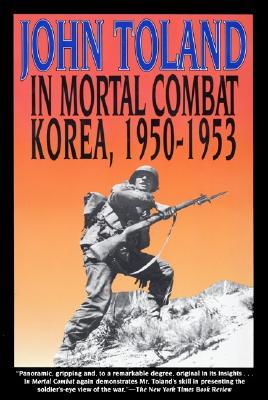 In Mortal Combat: Korea, 1950-1953, John Toland, Carolyn Blakemore