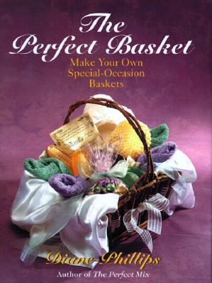 Image for The Perfect Basket: Make Your Own Special Occasion Baskets