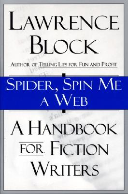 Image for Spider, Spin Me A Web: A Handbook for Fiction Writers