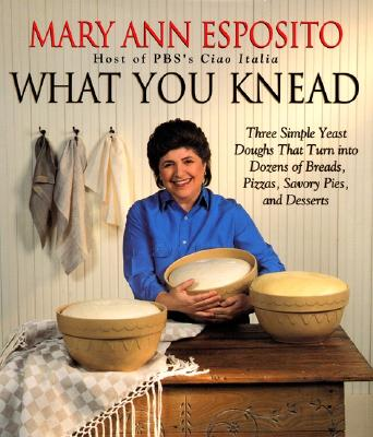 What You Knead, Esposito, Mary A