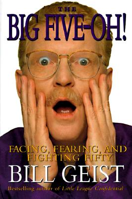 Image for BIG FIVE-OH!, THE FACING, FEARING AND FIGHTING FIFTY