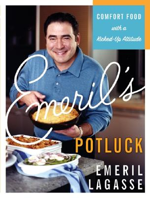 Emeril's Potluck: Comfort Food with a Kicked-Up Attitude, Lagasse, Emeril