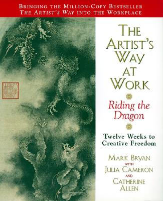 Image for The Artist's Way at Work: Riding the Dragon