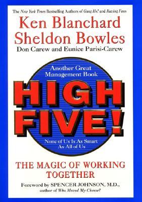High Five! The Magic of Working Together, Blanchard, Ken; Bowles, Sheldon; Carew, Don; Parisi-Carew, Eunice