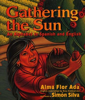 Image for Gathering the Sun: An Alphabet In Spanish And English (Spanish Edition)