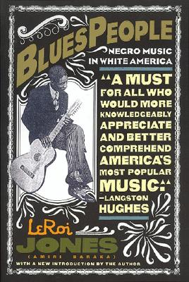 Image for Blues People: Negro Music in White America
