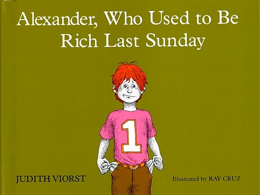 Alexander, Who Used to Be Rich Last Sunday, Viorst, Judith
