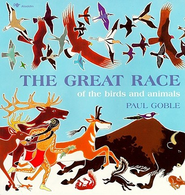 The Great Race of the Birds and Animals, Goble, Paul