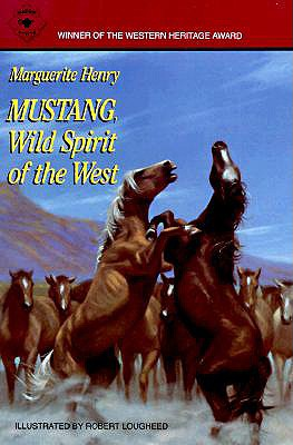 Mustang : Wild Spirit of the West, MARGUERITE HENRY