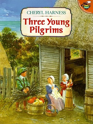 Three Young Pilgrims, Cheryl Harness