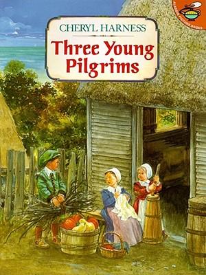 "Three Young Pilgrims, ""Harness, Cheryl"""