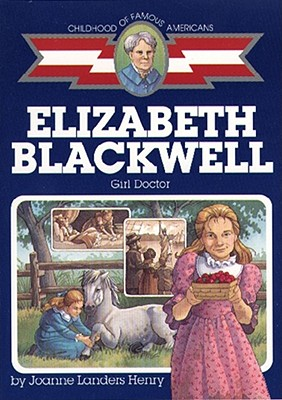 Image for Elizabeth Blackwell: Girl Doctor (Childhood of Famous Americans)