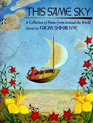 This Same Sky: A Collection of Poems from Around the World, Nye, Naomi Shihab
