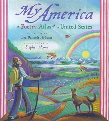 My America: A Poetry Atlas of the United States, Lee Bennett Hopkins