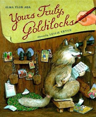 Yours Truly, Goldilocks, Ada, Alma Flor