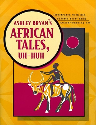 Image for Ashley Bryan's African Tales, Uh-Huh