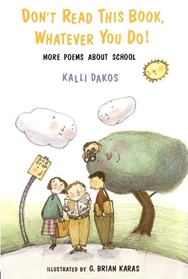 Image for Don't Read This Book, Whatever You Do!: More Poems About School