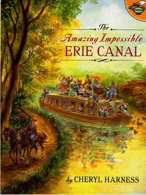 Amazing Impossible Erie Canal (Aladdin Picture Books), Cheryl Harness