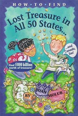 Image for How to Find Lost Treasure: In All Fifty States and Canada, Too!