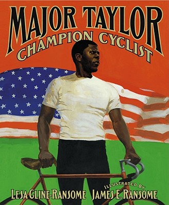Major Taylor, Champion Cyclist, Cline-Ransome, Lesa