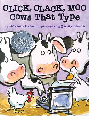 Click Clack Moo : Cows That Type, DOREEN CRONIN, BETSY LEWIN