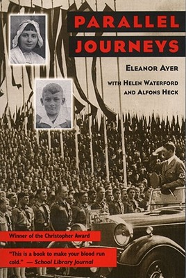 Parallel Journeys, Eleanor H. Ayer; Helen Waterford; Alfons Heck