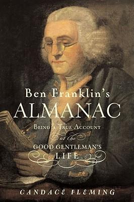 Image for Ben Franklin's Almanac: Being a True Account of the Good Gentleman's Life