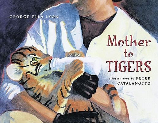"Mother to Tigers (A Junior Library Guild Selection), ""Lyon, George Ella"""