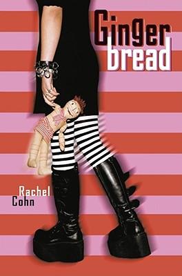 Gingerbread, Cohn, Rachel